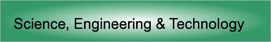 Science, Engineering & Technology